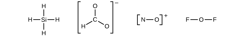 Four Lewis diagrams are shown. The first shows one silicon single boned to four hydrogen atoms. The second shows a carbon which forms a single bond with an oxygen and a hydrogen and a double bond with a second oxygen. This structure is surrounded by brackets and has a superscripted negative sign near the upper right corner. The third structure shows a nitrogen single bonded to an oxygen and surrounded by brackets with a superscripted plus sign in the upper right corner. The last structure shows two fluorine atoms single bonded to a central oxygen.